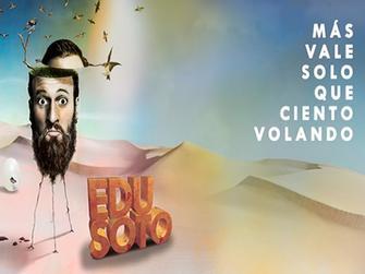 Edu Soto - Más vale solo que ciento volando
